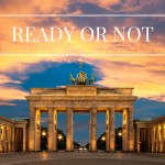 Ready or not – here I come