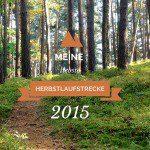 Meine liebste Herbstlaufstrecke 2015