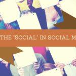"Put the ""social"" in Social Media!"